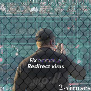 How to fix Google Redirect Virus problem