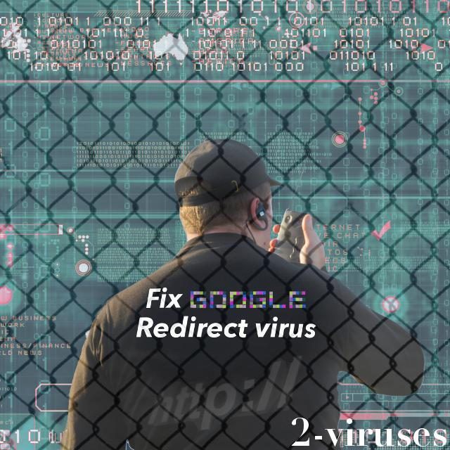 How to fix Google Redirect Virus (browser hijacker) problem