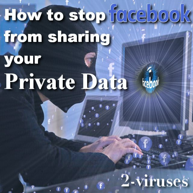 How to stop Facebook from sharing your private data