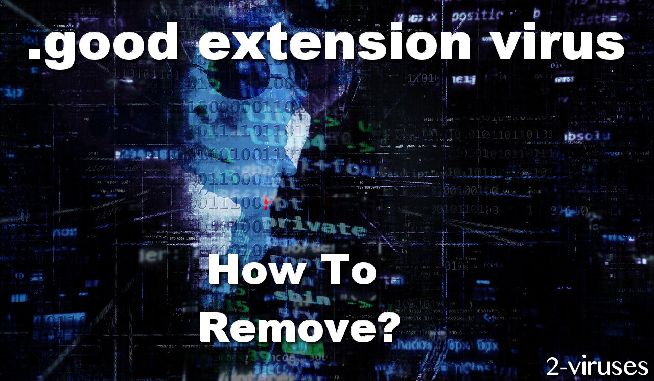 good extension virus - How to remove - 2-viruses com