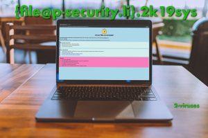 {file@p-security.li}.2k19sys Virus