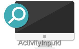 ActivityInputd Malware